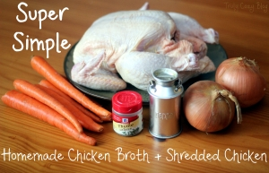Super Simple Chicken Broth and Shredded Chicken
