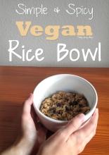 Simple & Spicy Vegan Rice Bowl | TrulyCozyBlog.com